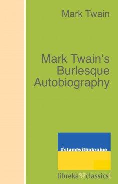 eBook: Mark Twain's Burlesque Autobiography