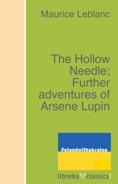 eBook: The Hollow Needle; Further adventures of Arsene Lupin