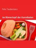 eBook: Im Römertopf der Kannibalen