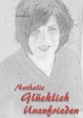 eBook: Nathalie  Glücklich unzufrieden
