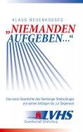 """eBook: """"Niemanden aufgeben ..."""" - Eine kurze Geschichte des Hamburger Strafvollzuges von seinen Anfängen bi"""