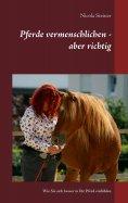 eBook: Pferde vermenschlichen - aber richtig