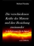 ebook: Die verschiedenen Kräfte der Materie und ihre Beziehungen zueinander.