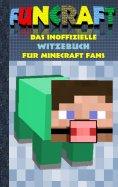 ebook: Funcraft - Das inoffizielle Witzebuch für Minecraft Fans
