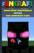 ebook: Funcraft - Noch mehr inoffizielle Witze für Minecraft Fans