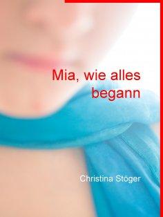 eBook: Mia, wie alles begann
