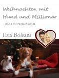 eBook: Weihnachten mit Hund und Millionär - Eine Kurzgeschichte