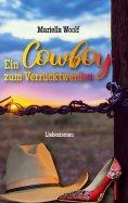 ebook: Ein Cowboy zum Verrücktwerden