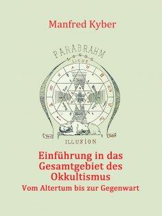 ebook: Einführung in das Gesamtgebiet des Okkultismus