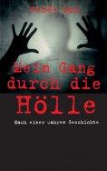 eBook: Mein Gang durch die Hölle