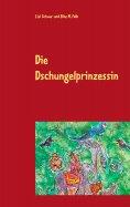 eBook: Die Dschungelprinzessin