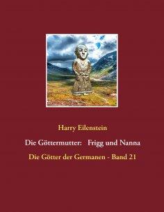 eBook: Die Göttermutter: Frigg und Nanna
