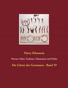 eBook: Priester, Seher, Zauberer, Schamanen und Heiler