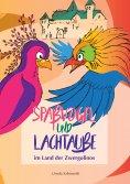 ebook: Spaßvogel und Lachtaube im Land der Zwergolinos