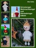 eBook: Schutzengel, Weihnachtsengel und Glücksbringer häkeln