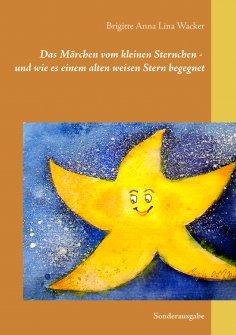 eBook: Das Märchen vom kleinen Sternchen - und wie es einem alten weisen Stern begegnet