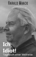 eBook: Ich Idiot! Tagebuch einer Weltreise