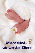 eBook: Wunschkind...wir werden Eltern