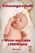 eBook: Wenn aus Liebe LEBEN wird