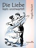 ebook: Die Liebe kam unerwartet