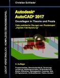 eBook: Autodesk AutoCAD 2017 - Grundlagen in Theorie und Praxis