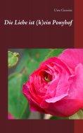 eBook: Die Liebe ist (k)ein Ponyhof