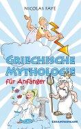 ebook: Griechische Mythologie für Anfänger