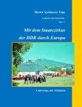 ebook: Mit dem Staatszirkus der DDR durch Europa