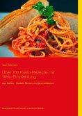 eBook: Über 100 Pasta-Rezepte mit Wein-Empfehlung