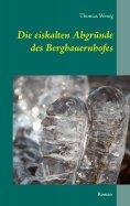 ebook: Die eiskalten Abgründe des Bergbauernhofes