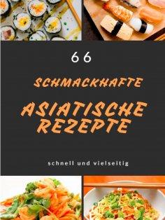 eBook: 66 Schmackhafte Asiatische Rezepte