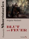 ebook: Fantastik Shortstories: Blut und Feuer