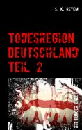 eBook: Todesregion Deutschland, Teil 2