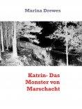 eBook: Katrin- Das Monster von Marschacht