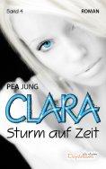 eBook: Clara – Band 4: Sturm auf Zeit