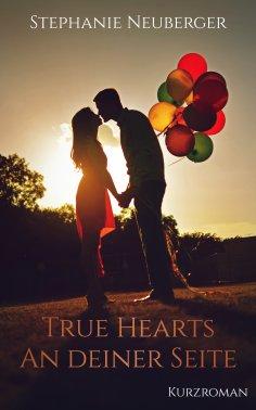 ebook: True Hearts - An deiner Seite