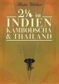 eBook: Zweieinhalb in Indien, Kambodscha und Thailand