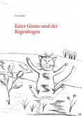 ebook: Kater Gismo und der Regenbogen