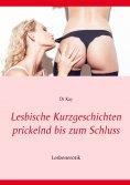 eBook: Lesbische Kurzgeschichten prickelnd bis zum Schluss