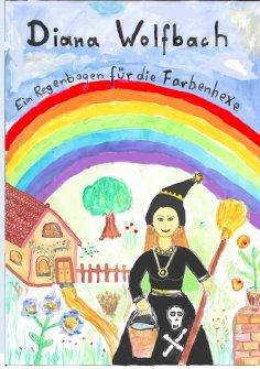eBook: Ein Regenbogen für die Farbenhexe