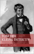 ebook: Tom der kleine Detektiv