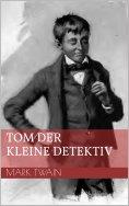 eBook: Tom der kleine Detektiv