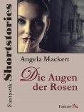 ebook: Fantastik Shortstories: Die Augen der Rosen