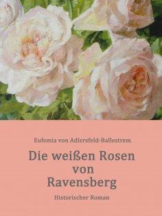 eBook: Die weißen Rosen von Ravensberg