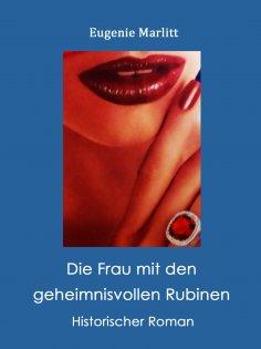 eBook: Die Frau mit den geheimnisvollen Rubinen