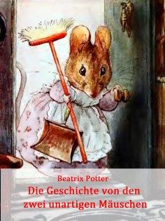 eBook: Die Geschichte von den zwei unartigen Mäuschen