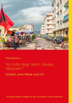 ebook: Wo bitte liegt den dieses Albanien?