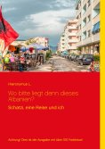 ebook: Wo bitte liegt denn dieses Albanien? Fotoversion