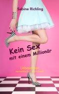eBook: Kein Sex mit einem Millionär