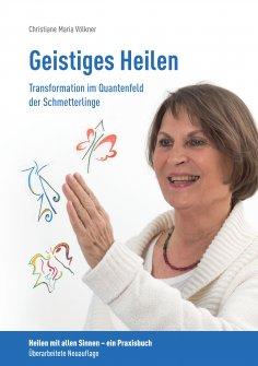 eBook: Geistiges Heilen - Transformation im Quantenfeld der Schmetterlinge